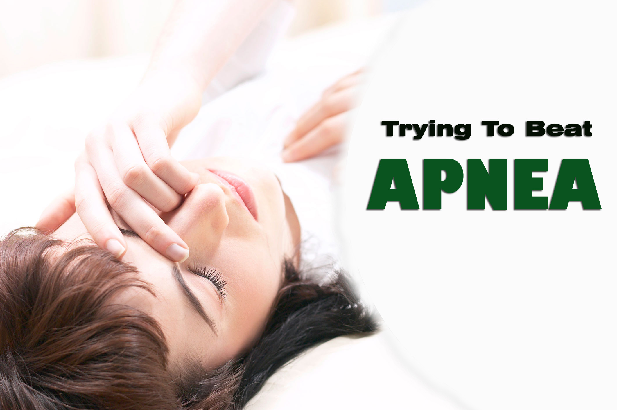 Trying To Beat Apnea? This Information Is To Suit Your Needs