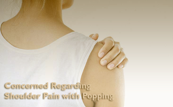 When to Become Concerned Regarding Shoulder Pain with Popping