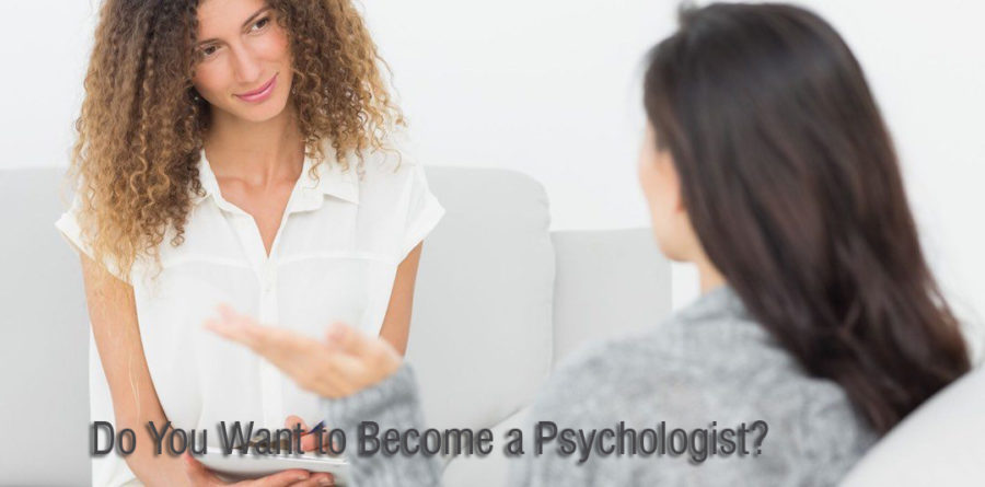 Do You Want to Become a Psychologist?
