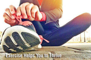 How Exercise Helps You to Thrive