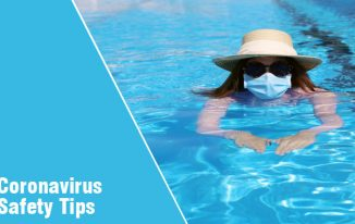 Coronavirus Safety Tips to Protect Yourself in the Swimming Pool
